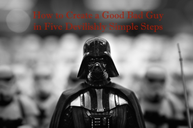 how-to-create-a-good-bad-guy-in-five-devilishly-simple-steps